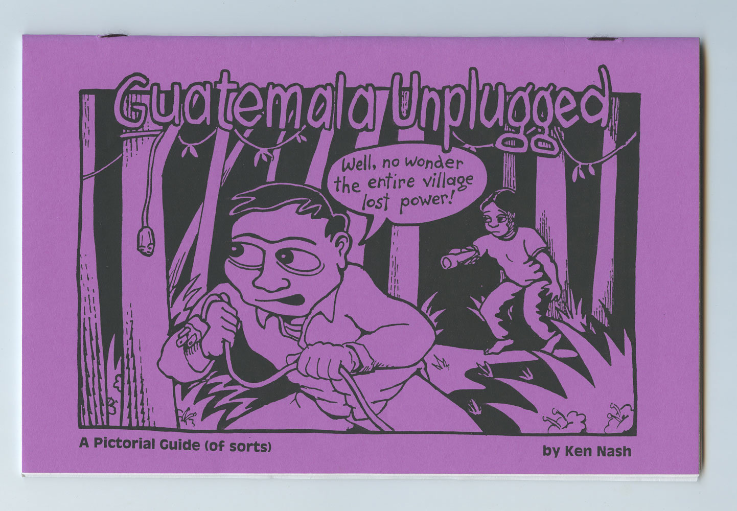 Ken Nash Guatemala Unplugged A Pictorial Guide Underground Comic 1996